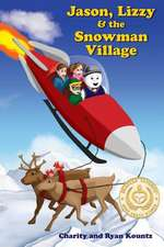 Jason, Lizzy and the Snowman Village