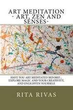 Art Meditation - Art, Zen and Senses