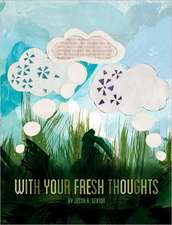 With Your Fresh Thoughts