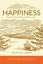 Happiness:  The Art of Living with Peace, Confidence and Joy