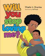 Will You Stop Loving Me?