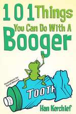 101 Things You Can Do with a Booger