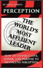 PERCEPTION THE WORLD'S MOST AFFLUENT LEADER