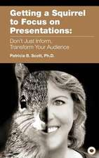 Getting a Squirrel to Focus on Presentations