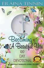 Becoming a Beautiful You 100 Day Devotional