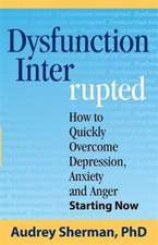 Dysfunction Interrupted