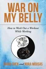 War on My Belly
