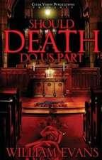 SHOULD DEATH DO US PART