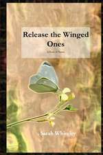 Release the Winged Ones