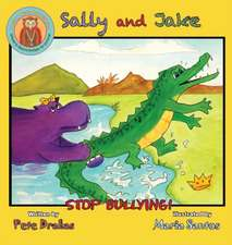 Sally and Jake  - Lets stop bullying for Petes sake
