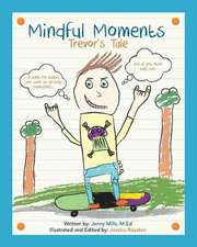 Mindful Moments:  Trevor's Tale