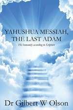 Yahushua Messiah, the Last Adam