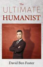 The Ultimate Humanist