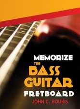 Memorize The Bass Guitar Fretboard