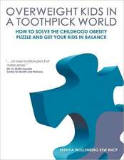 Overweight Kids in a Toothpick World:  A Nutritionist's Step-By-Step Coaching Plan for Easy Weight Loss for Teens and Children