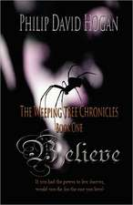 Believe:  The Weeping Tree Chronicles
