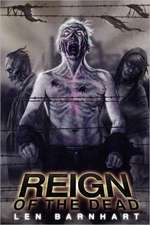 Reign of the Dead:  Reloaded