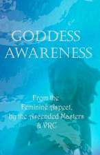 Goddess Awareness - From the Feminine Aspect-:  A Companion Book to 'Transmissions of Hope'
