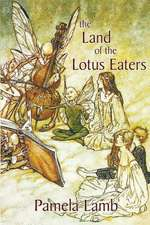 The Land of the Lotus Eaters