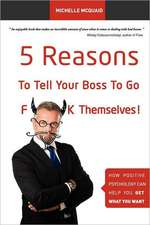 5 Reasons to Tell Your Boss to Go F**k Themselves