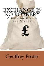 Exchange Is No Robbery:  A Case for Crabbe and Crabbe