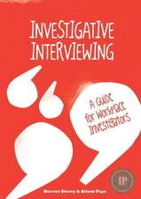 Investigative Interviewing - A Guide for Workplace Investigators