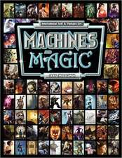 Machines and Magic:  Vol. 1 International Fantasy and Sci Fi Art