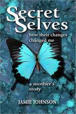 Secret Selves:  How Their Changes Changed Me