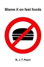 Blame It on Fast Foods