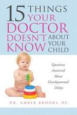 What Your Doctor Doesn't Know about Your Child