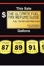 The Ultimate Fuel Tax Refund Guide:  2012