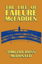 The Life of Failure McFadden