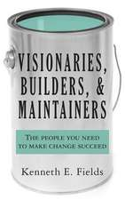 Visionaries, Builders, and Maintainers