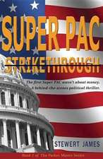 Super PAC Strikethrough: The first Super PAC wasn't about the money. A behind-the-scenes political thriller.
