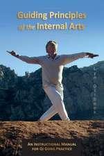 Guiding Principles of the Internal Arts