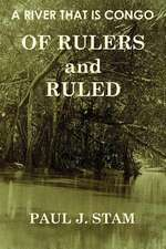 A River That Is Congo:  Of Rulers and Ruled