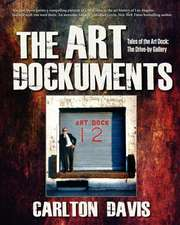 The Art Dockuments-Tales of the Art Dock, the Drive-By Gallery:  A Lashaun Rousselle Mystery