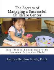 The Secrets of Managing a Successful Childcare Center