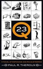 Q-23:  A Novel of Espionage and Racqueteering