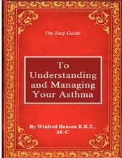 The Easy Guide to Understanding and Managing Your Asthma