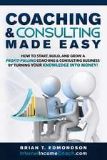 Coaching and Consulting Made Easy