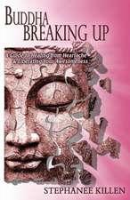 Buddha Breaking Up