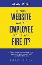 If Your Website Was an Employee, Would You Fire It?