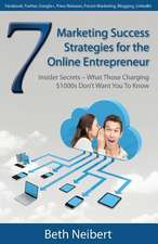 7 Marketing Success Strategies for the Online Entrepreneur