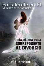 Fortalecete En El, Aun En El Divorcio