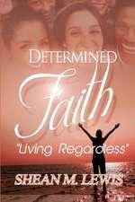 Determined Faith