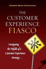 The Customer Experience Fiasco