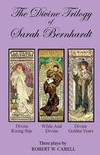 The Divine Trilogy of Sarah Bernhardt