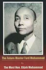 The Future Master Fard Muhammad:  Success Through Planning, Picturing and Purpose