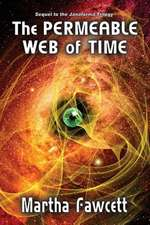 The Permeable Web of Time